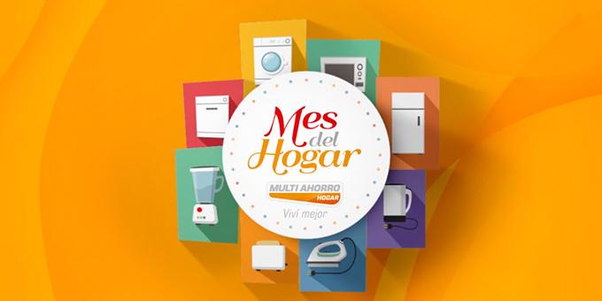 Mes del Hogar – Multi Ahorro Hogar